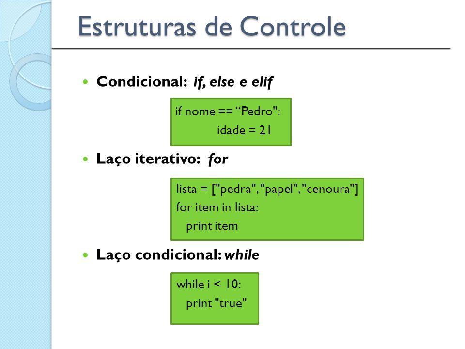 """Estruturas de Controle Condicional: if, else e elif if nome == """"Pedro"""