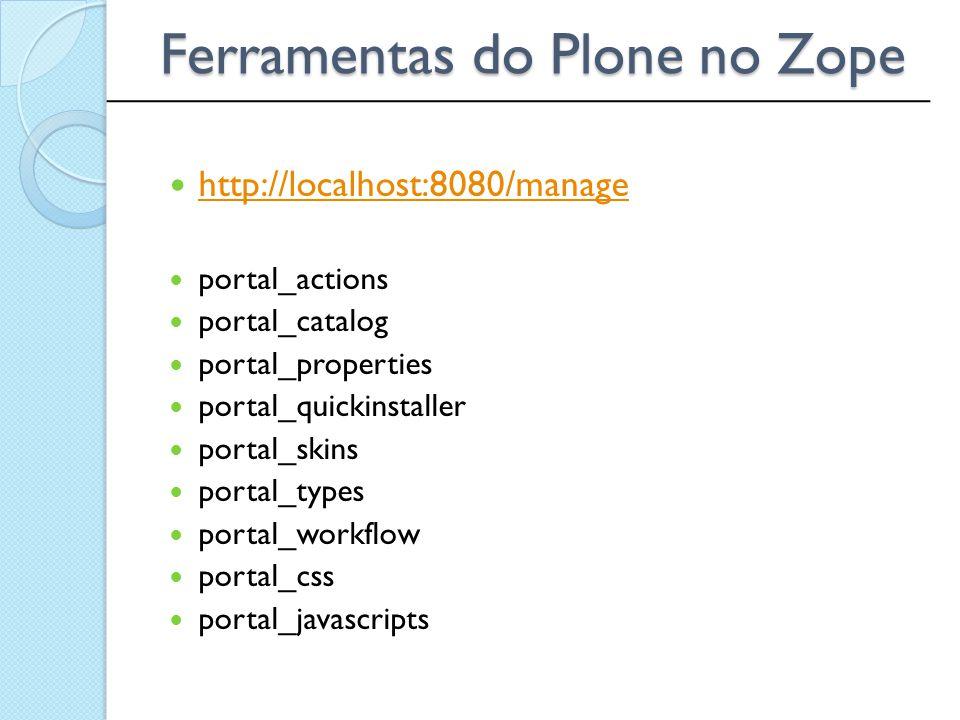 http://localhost:8080/manage portal_actions portal_catalog portal_properties portal_quickinstaller portal_skins portal_types portal_workflow portal_cs