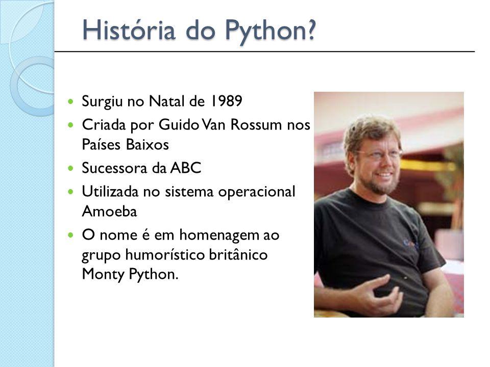 Indentação Não existem blocos de comandos A Indentação é uma característica peculiar no Python Em linguagens como C ou PHP os blocos são delimitados por chaves, no Pascal ou Delphi pelo begin e end ______________________________________________