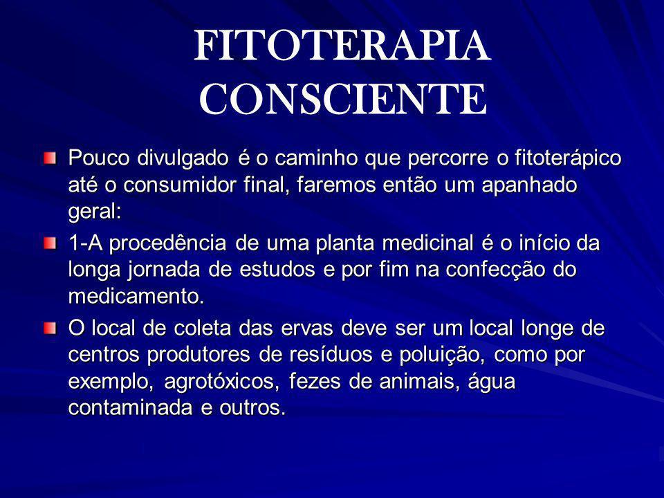 Pouco divulgado é o caminho que percorre o fitoterápico até o consumidor final, faremos então um apanhado geral: 1-A procedência de uma planta medicin