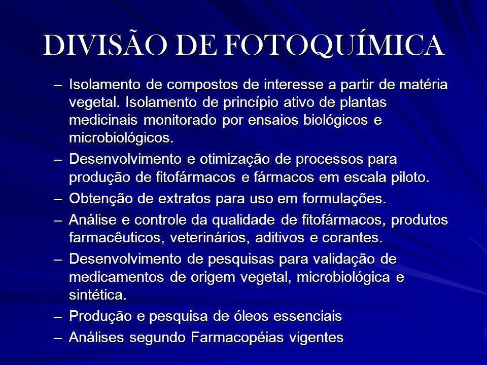 DIVISÃO DE FOTOQUÍMICA –Isolamento de compostos de interesse a partir de matéria vegetal. Isolamento de princípio ativo de plantas medicinais monitora