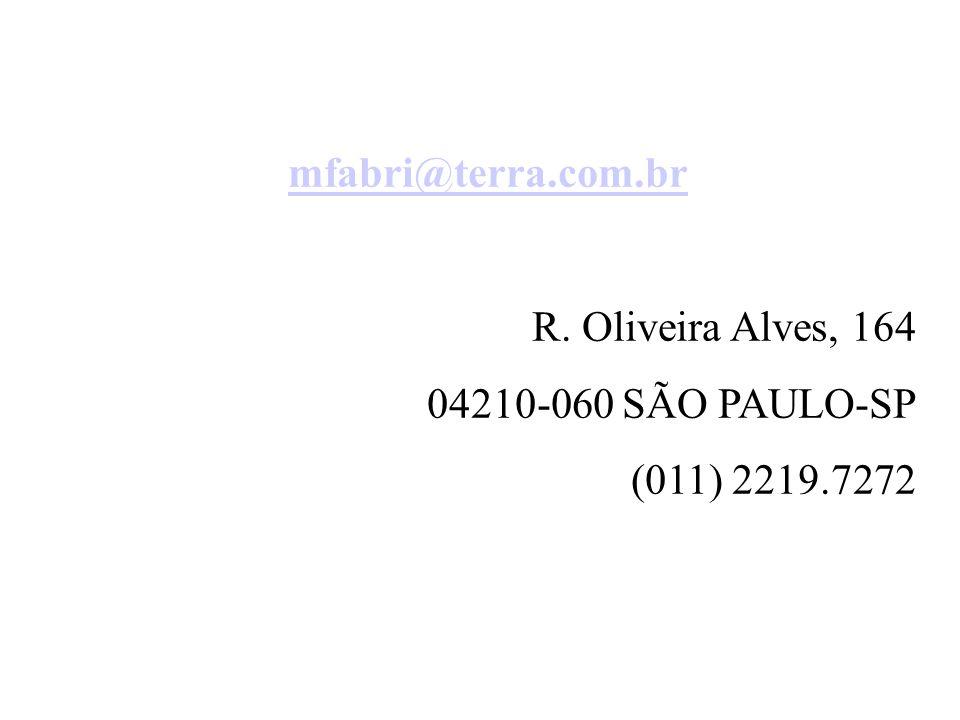 mfabri@terra.com.br R. Oliveira Alves, 164 04210-060 SÃO PAULO-SP (011) 2219.7272