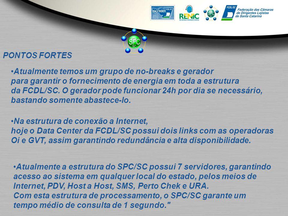 PONTOS FORTES Atualmente temos um grupo de no-breaks e gerador para garantir o fornecimento de energia em toda a estrutura da FCDL/SC. O gerador pode