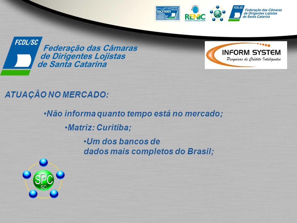 ATUAÇÃO NO MERCADO: Não informa quanto tempo está no mercado; Matriz: Curitiba; Um dos bancos de dados mais completos do Brasil;