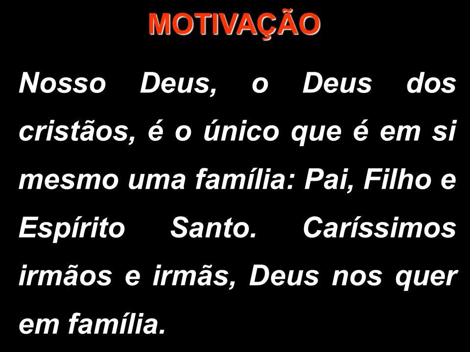 A família é o início de tudo, é a Igreja Doméstica, local de santificação.