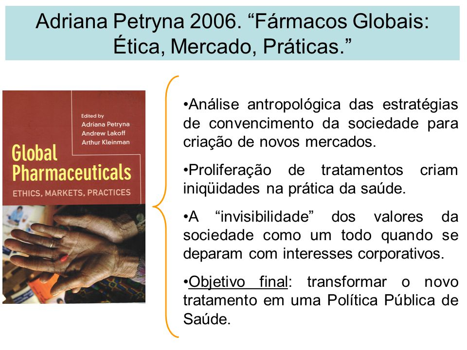 Análise antropológica das estratégias de convencimento da sociedade para criação de novos mercados. Proliferação de tratamentos criam iniqüidades na p