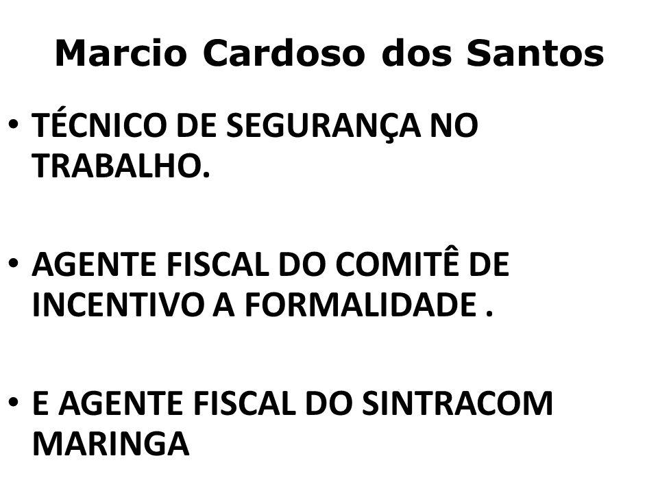 Marcio Cardoso dos Santos TÉCNICO DE SEGURANÇA NO TRABALHO.