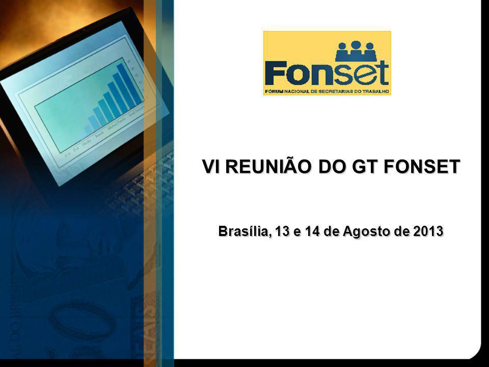 VI REUNIÃO DO GT FONSET Brasília, 13 e 14 de Agosto de 2013