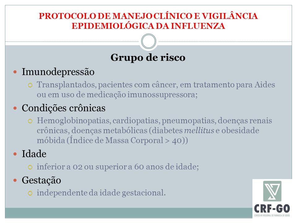 PROTOCOLO DE MANEJO CLÍNICO E VIGILÂNCIA EPIDEMIOLÓGICA DA INFLUENZA Grupo de risco Imunodepressão  Transplantados, pacientes com câncer, em tratamen