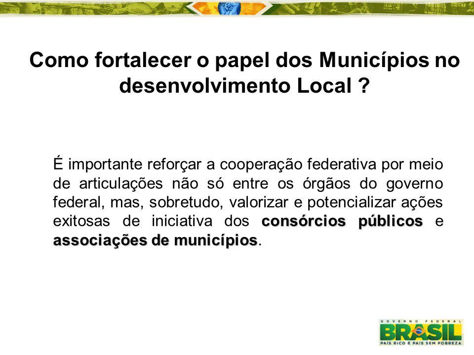 consórcios públicos associações de municípios É importante reforçar a cooperação federativa por meio de articulações não só entre os órgãos do governo