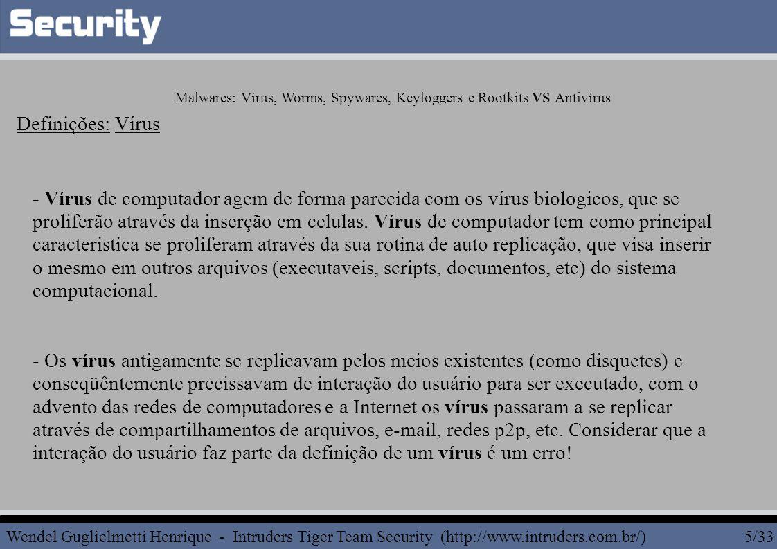 - Vírus de computador agem de forma parecida com os vírus biologicos, que se proliferão através da inserção em celulas.