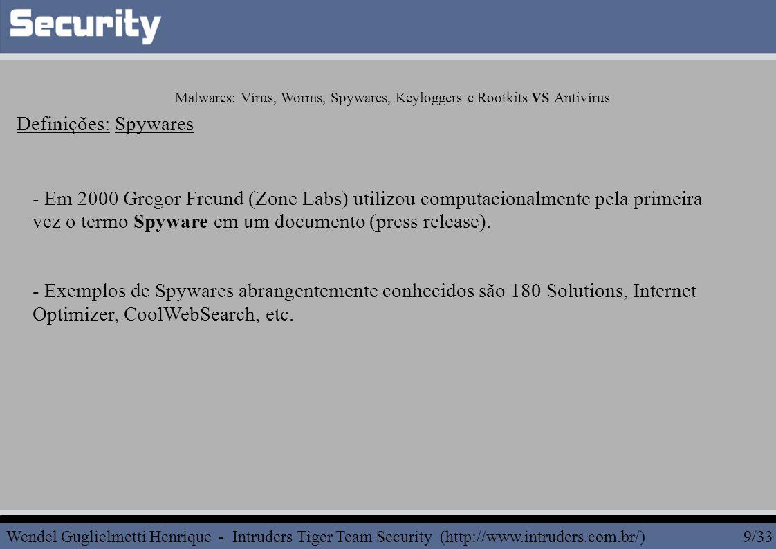 - Em 2000 Gregor Freund (Zone Labs) utilizou computacionalmente pela primeira vez o termo Spyware em um documento (press release).