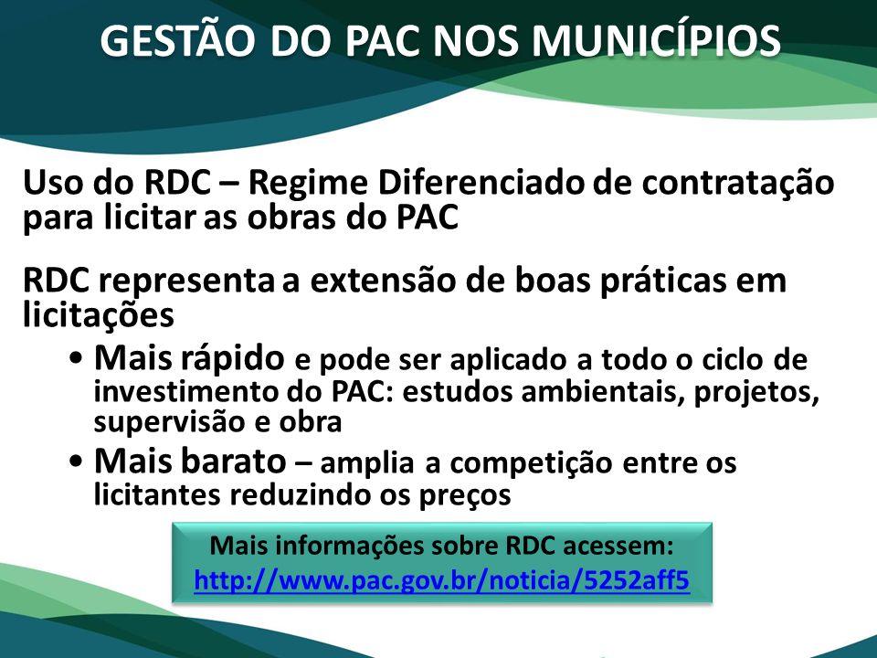 Uso do RDC – Regime Diferenciado de contratação para licitar as obras do PAC RDC representa a extensão de boas práticas em licitações Mais rápido e po