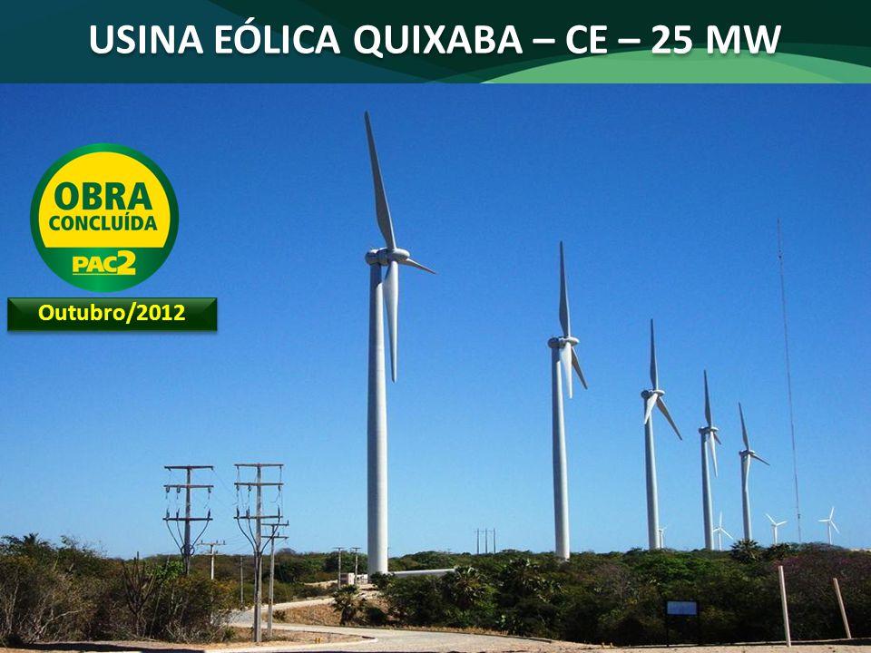 USINA EÓLICA QUIXABA – CE – 25 MW Outubro/2012