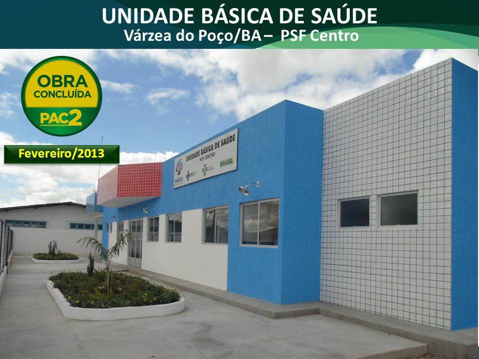 UNIDADE BÁSICA DE SAÚDE Várzea do Poço/BA – PSF Centro Fevereiro/2013