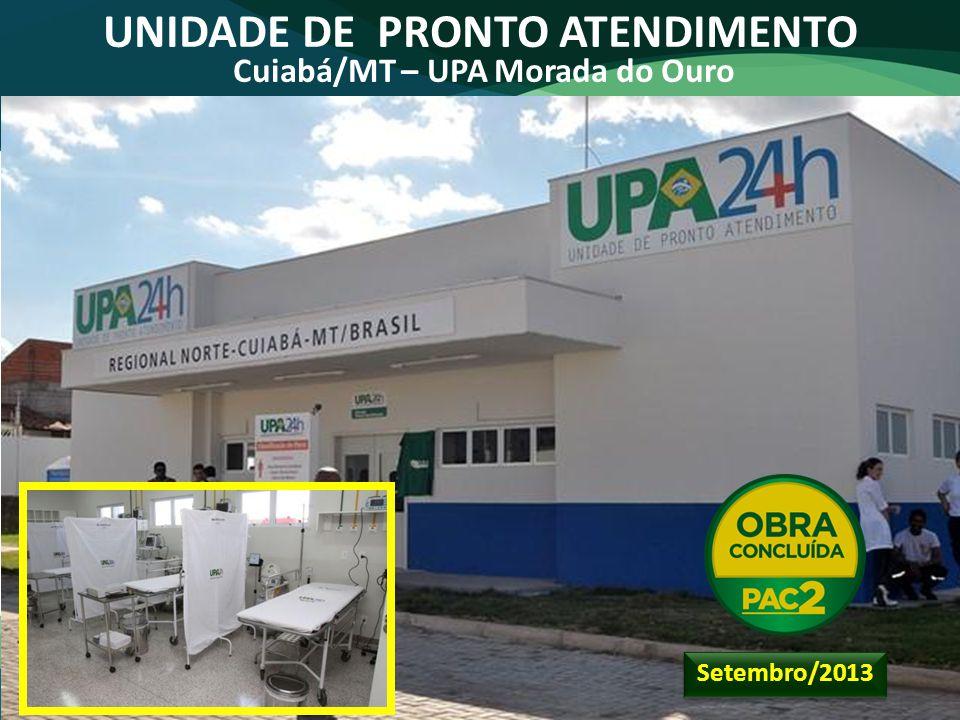 UNIDADE DE PRONTO ATENDIMENTO Cuiabá/MT – UPA Morada do Ouro Setembro/2013