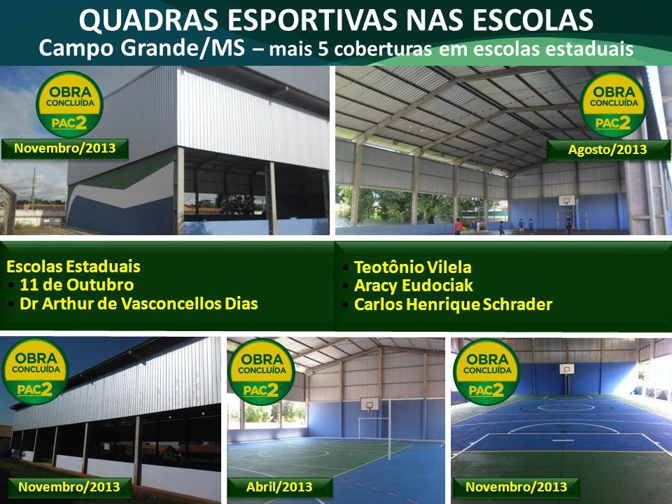 QUADRAS ESPORTIVAS NAS ESCOLAS Campo Grande/MS – mais 5 coberturas em escolas estaduais Escolas Estaduais 11 de Outubro Dr Arthur de Vasconcellos Dias