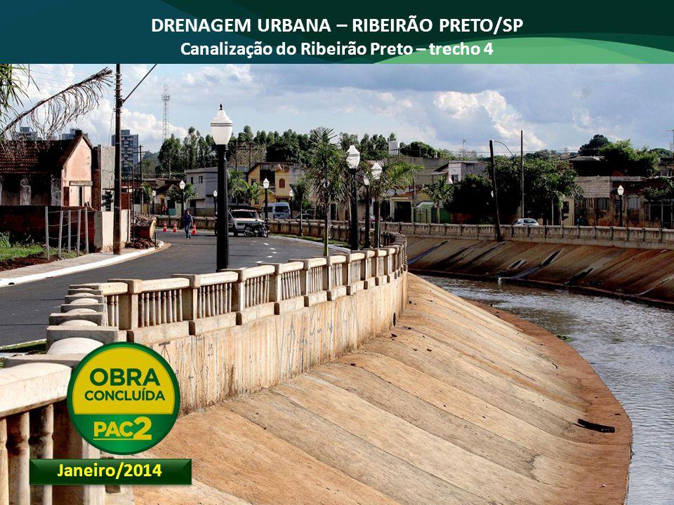 DRENAGEM URBANA – RIBEIRÃO PRETO/SP Canalização do Ribeirão Preto – trecho 4 Janeiro/2014