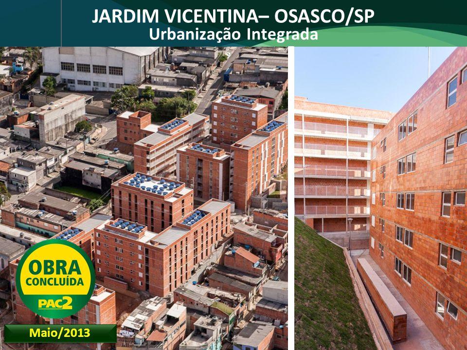 JARDIM VICENTINA– OSASCO/SP Urbanização Integrada Maio/2013