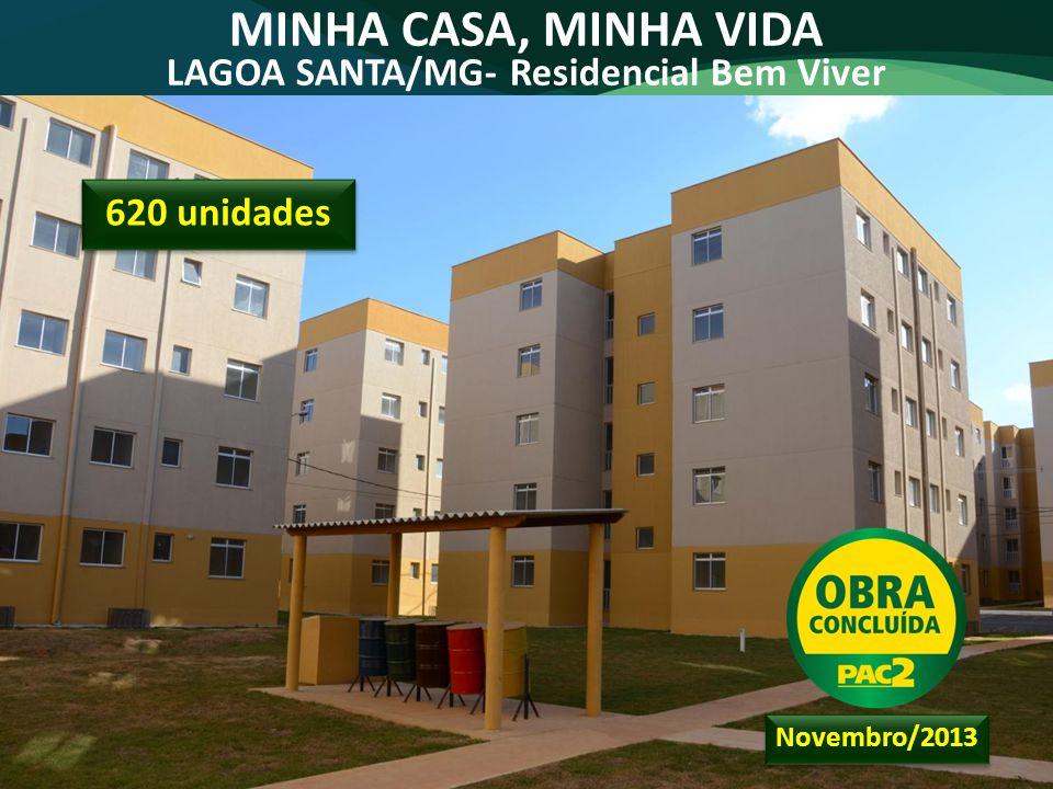 MINHA CASA, MINHA VIDA LAGOA SANTA/MG- Residencial Bem Viver 620 unidades Novembro/2013