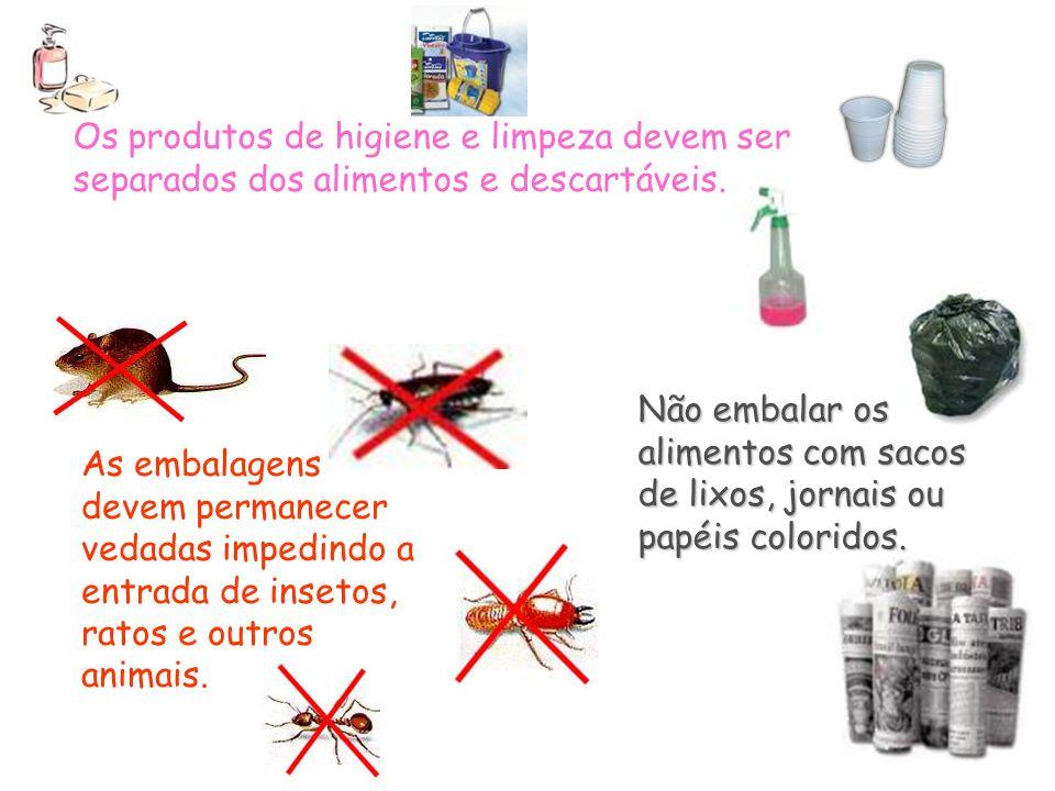 Os produtos de higiene e limpeza devem ser separados dos alimentos e descartáveis. As embalagens devem permanecer vedadas impedindo a entrada de inset