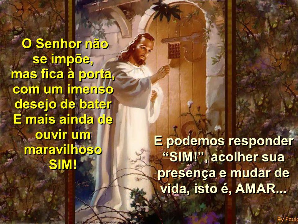 By PauloC E com a liberdade podemos negar a fé, postergar-lhe a resposta...