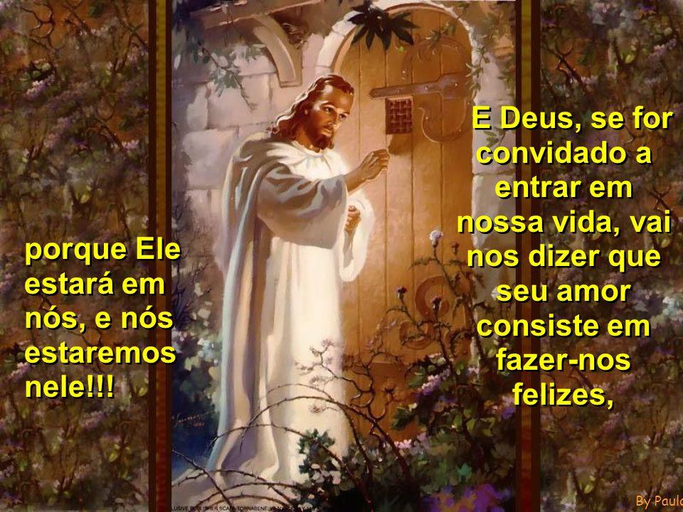 By PauloC O Senhor não se impõe, mas fica à porta, com um imenso desejo de bater E mais ainda de ouvir um maravilhoso SIM.