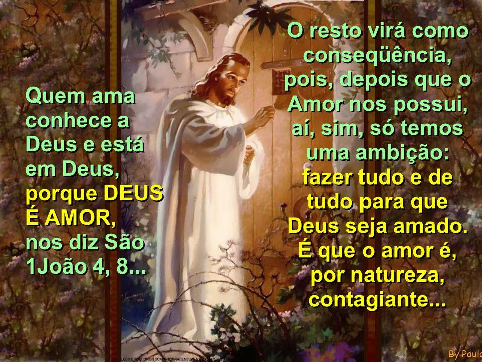By PauloC porque Ele estará em nós, e nós estaremos nele!!.