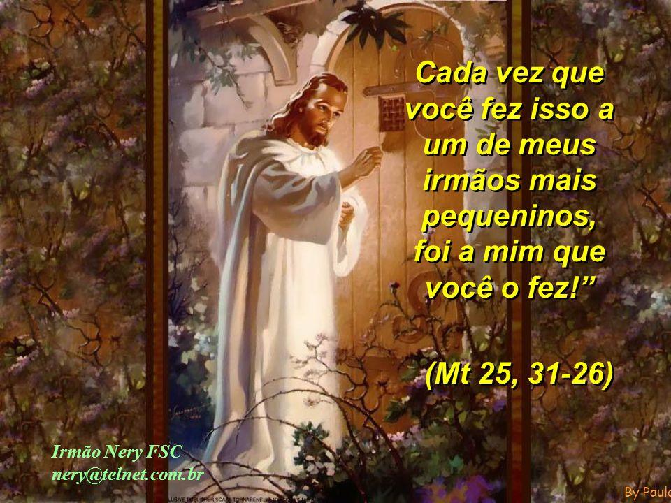 By PauloC E Ele terá a alegria de nos dizer: E Ele terá a alegria de nos dizer: Vem, abençoado de meu Pai, toma posse do Reino da Felicidade.