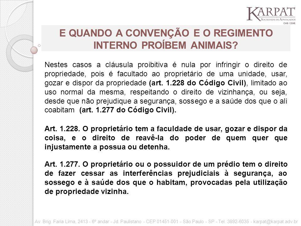 E QUANDO A CONVENÇÃO E O REGIMENTO INTERNO PROÍBEM ANIMAIS.