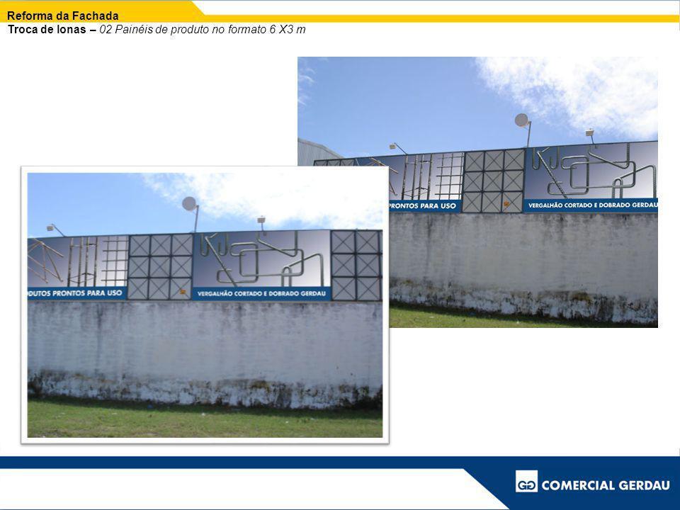 Reforma da Fachada Troca de lonas – 02 Painéis de produto no formato 6 X3 m