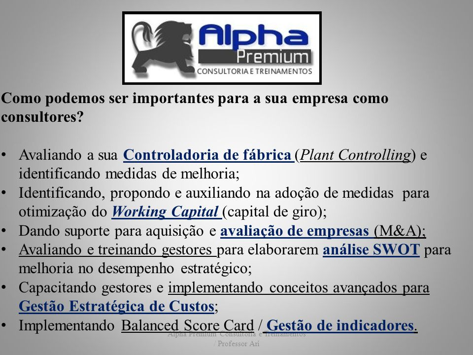 Alpha Premium Consultoria e Treinamentos / Professor Ari Como podemos ser importantes para a sua empresa como consultores? Avaliando a sua Controlador