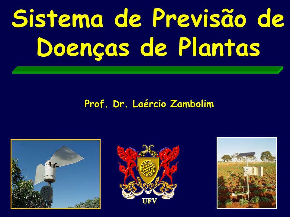 Sistema de Previsão de Doenças de Plantas UFV Prof. Dr. Laércio Zambolim