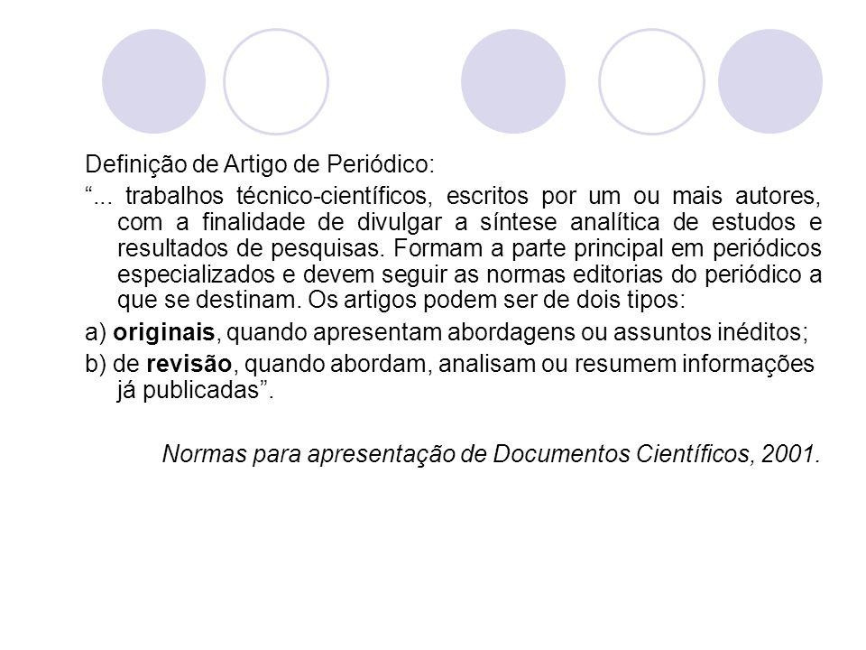 """Definição de Artigo de Periódico: """"... trabalhos técnico-científicos, escritos por um ou mais autores, com a finalidade de divulgar a síntese analític"""