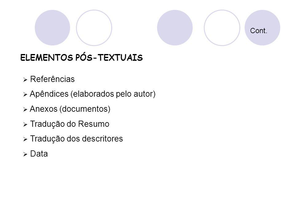  Referências  Apêndices (elaborados pelo autor)  Anexos (documentos)  Tradução do Resumo  Tradução dos descritores  Data ELEMENTOS PÓS-TEXTUAIS