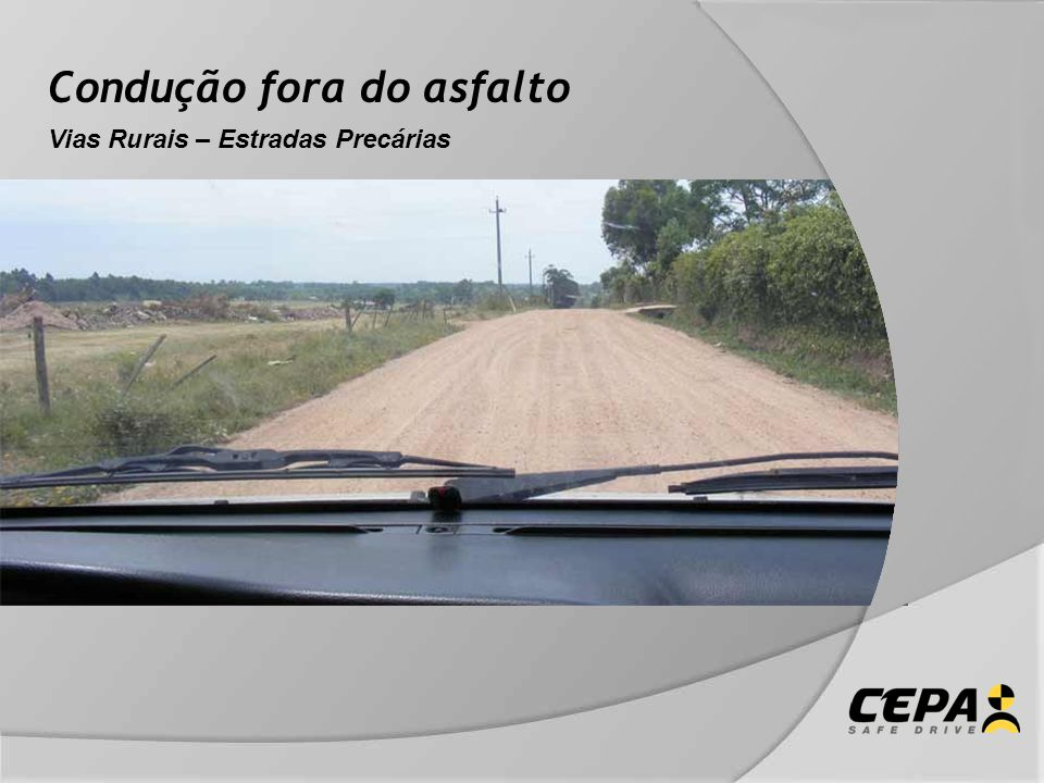 Condução fora do asfalto Vias Rurais – Estradas Precárias