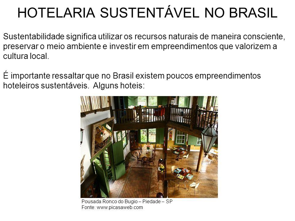 HOTELARIA SUSTENTÁVEL NO BRASIL Sustentabilidade significa utilizar os recursos naturais de maneira consciente, preservar o meio ambiente e investir e