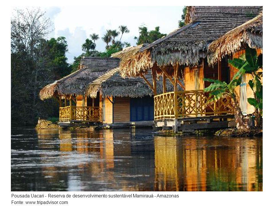 Pousada Uacari - Reserva de desenvolvimento sustentável Mamirauá - Amazonas Fonte: www.tripadvisor.com
