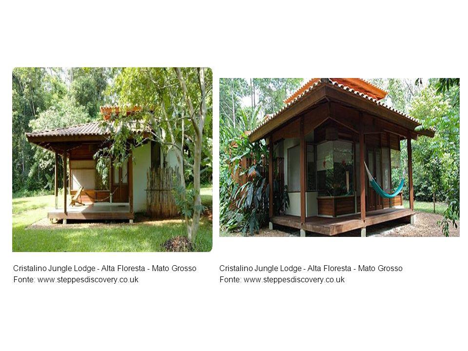 Cristalino Jungle Lodge - Alta Floresta - Mato Grosso Fonte: www.steppesdiscovery.co.uk Cristalino Jungle Lodge - Alta Floresta - Mato Grosso Fonte: w
