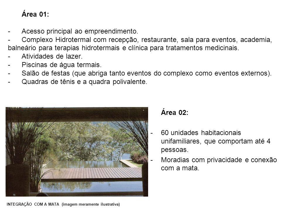 Área 01: -Acesso principal ao empreendimento. -Complexo Hidrotermal com recepção, restaurante, sala para eventos, academia, balneário para terapias hi