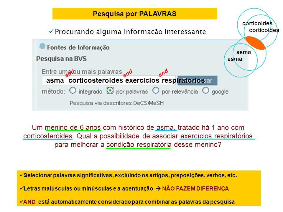 Pesquisa por PALAVRAS Selecionar palavras significativas, excluindo os artigos, preposições, verbos, etc. Letras maiúsculas ou minúsculas e a acentuaç
