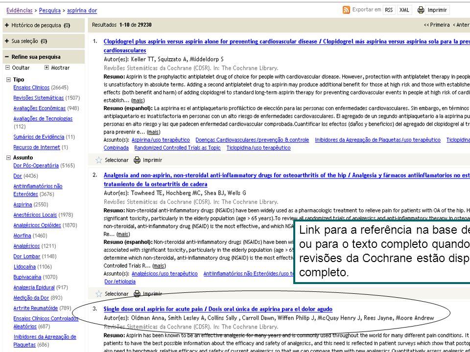 Link para a referência na base de dados original ou para o texto completo quando disponível. As revisões da Cochrane estão disponíveis em texto comple