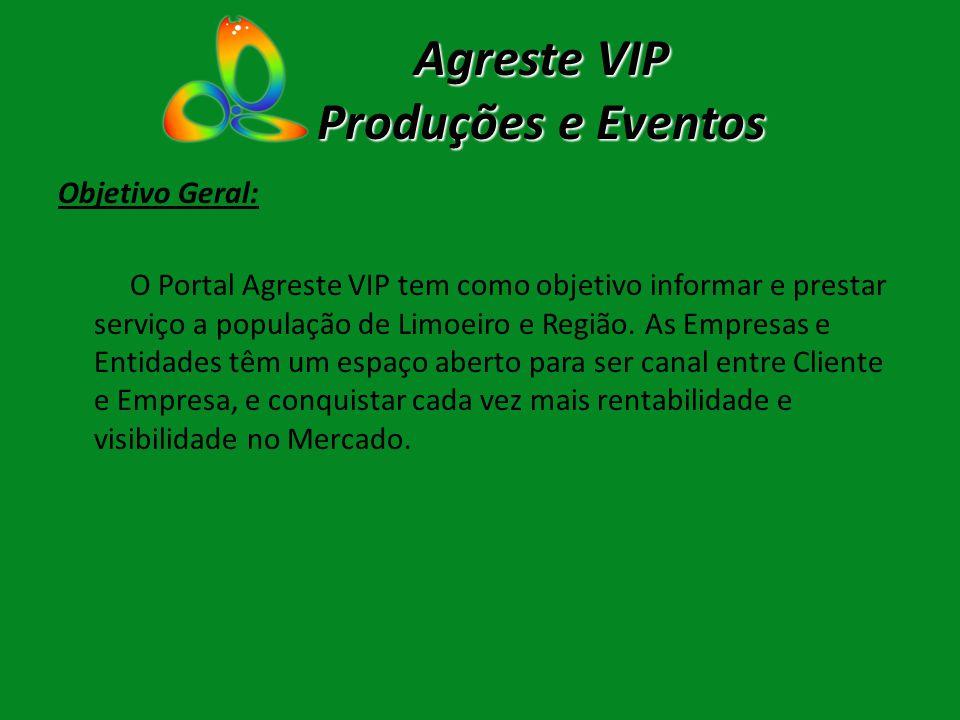 Objetivo Geral: O Portal Agreste VIP tem como objetivo informar e prestar serviço a população de Limoeiro e Região. As Empresas e Entidades têm um esp