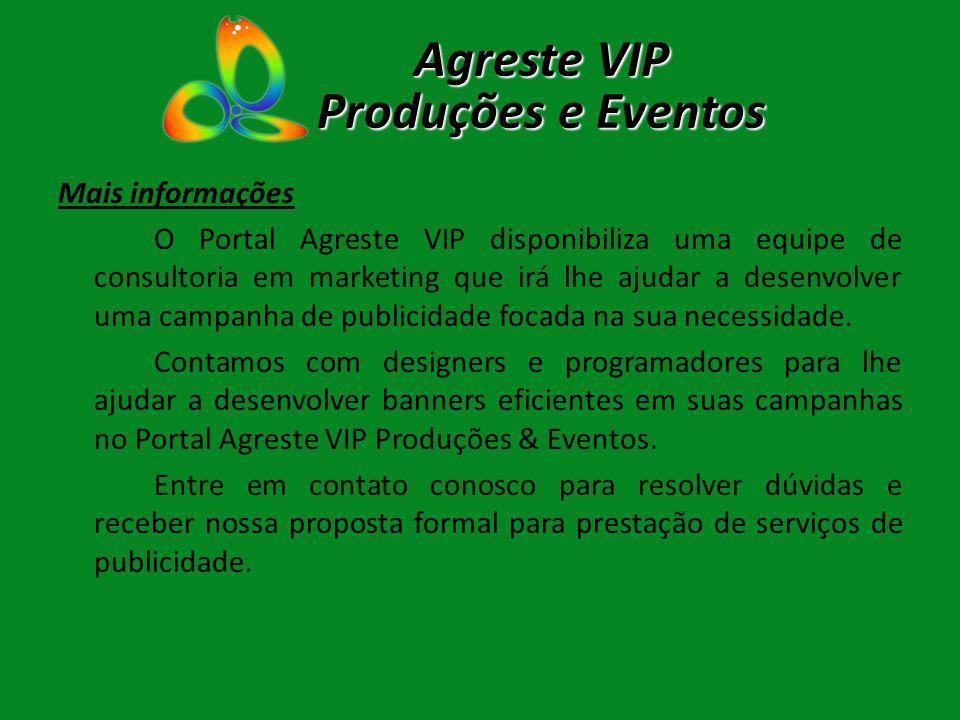 Mais informações O Portal Agreste VIP disponibiliza uma equipe de consultoria em marketing que irá lhe ajudar a desenvolver uma campanha de publicidad