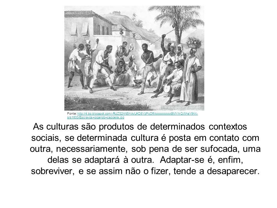 As culturas são produtos de determinados contextos sociais, se determinada cultura é posta em contato com outra, necessariamente, sob pena de ser sufocada, uma delas se adaptará à outra.