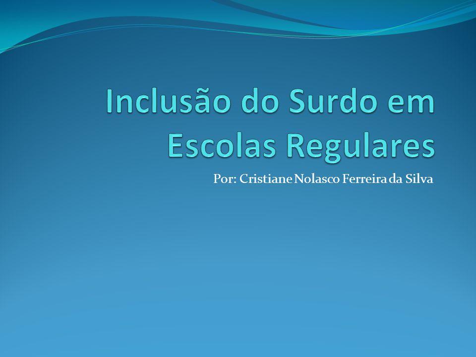 Por: Cristiane Nolasco Ferreira da Silva