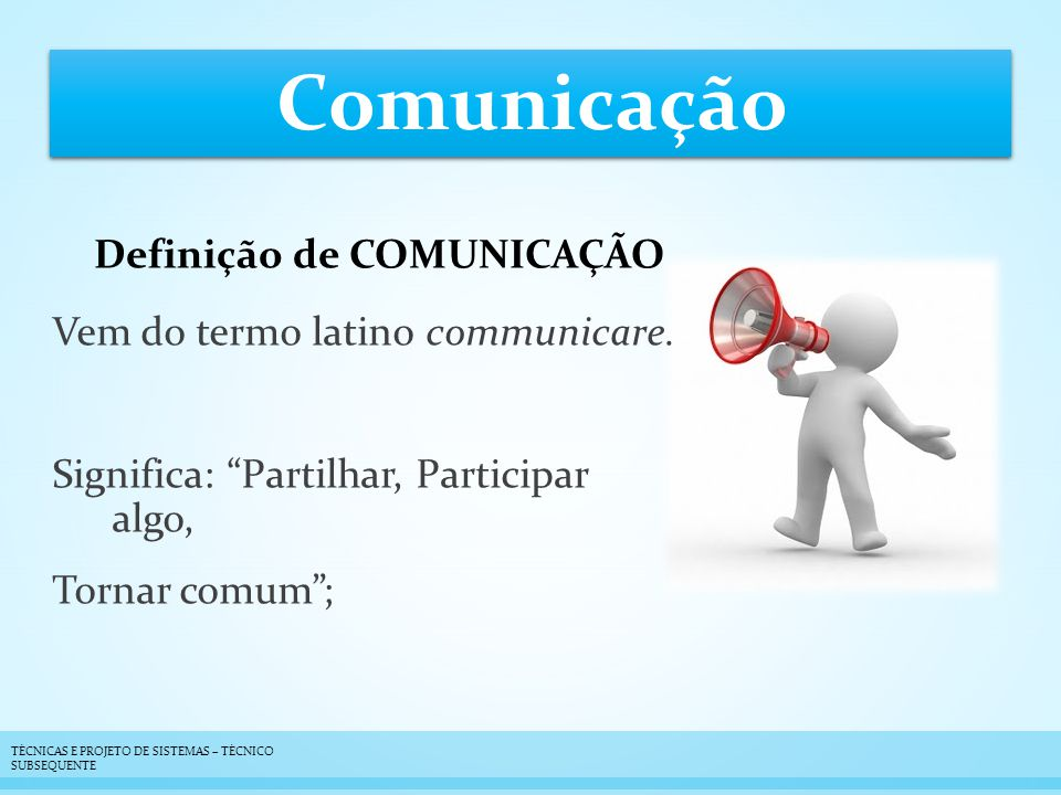 Vem do termo latino communicare.