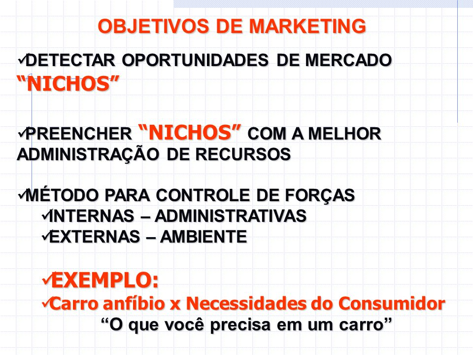 "OBJETIVOS DE MARKETING Figura - 3 FONTE: Barnet A. Greenberg et al., ""what Techniques ares Used by Marketing Researcher in Busines ?"". DETECTAR OPORTU"