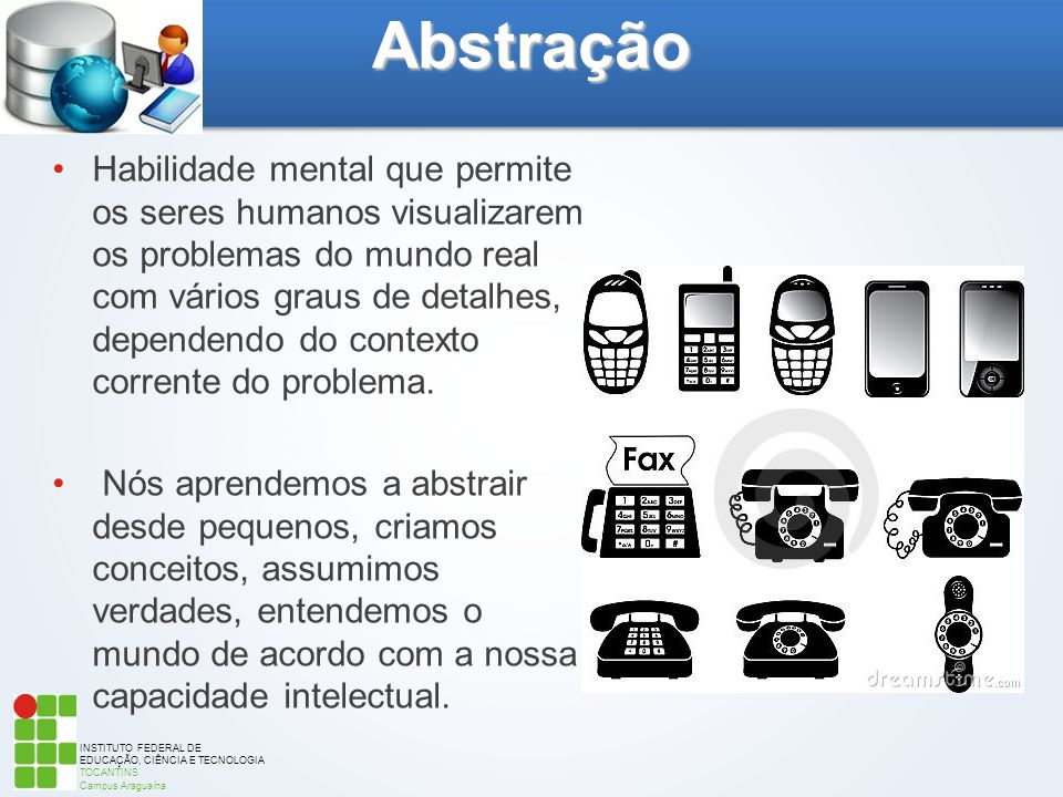 INSTITUTO FEDERAL DE EDUCAÇÃO, CIÊNCIA E TECNOLOGIA TOCANTINS Campus Araguaína Habilidade mental que permite os seres humanos visualizarem os problema