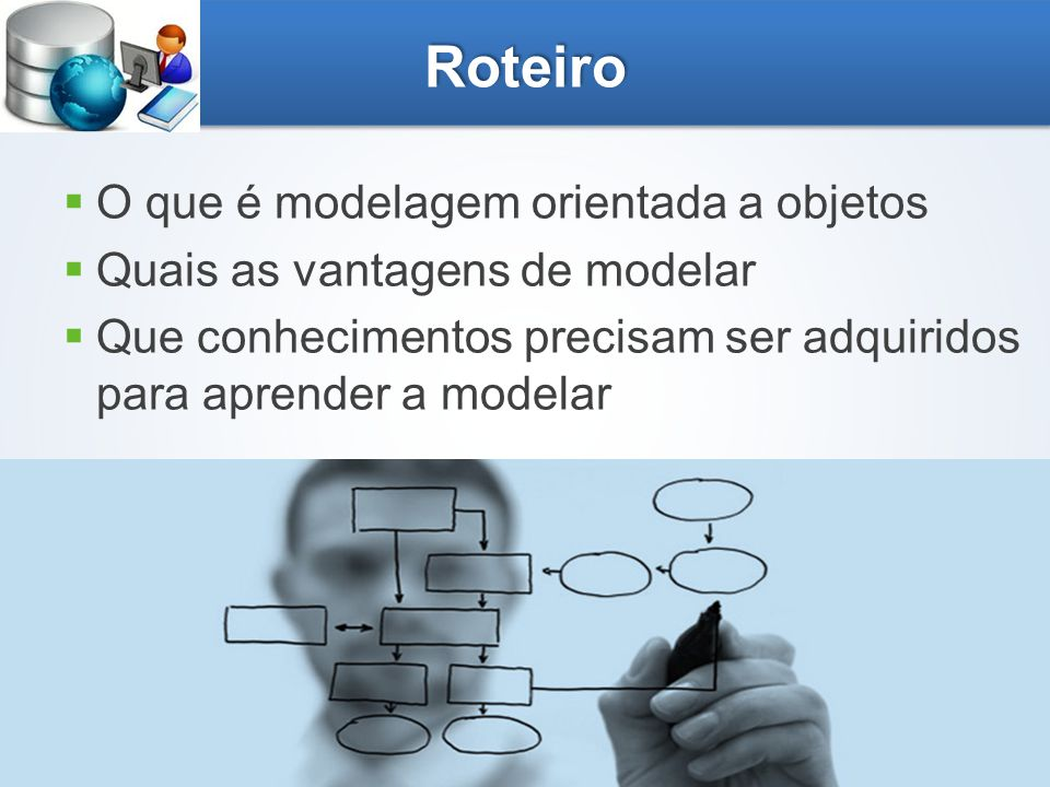 INSTITUTO FEDERAL DE EDUCAÇÃO, CIÊNCIA E TECNOLOGIA TOCANTINS Campus Araguaína Roteiro  O que é modelagem orientada a objetos  Quais as vantagens de